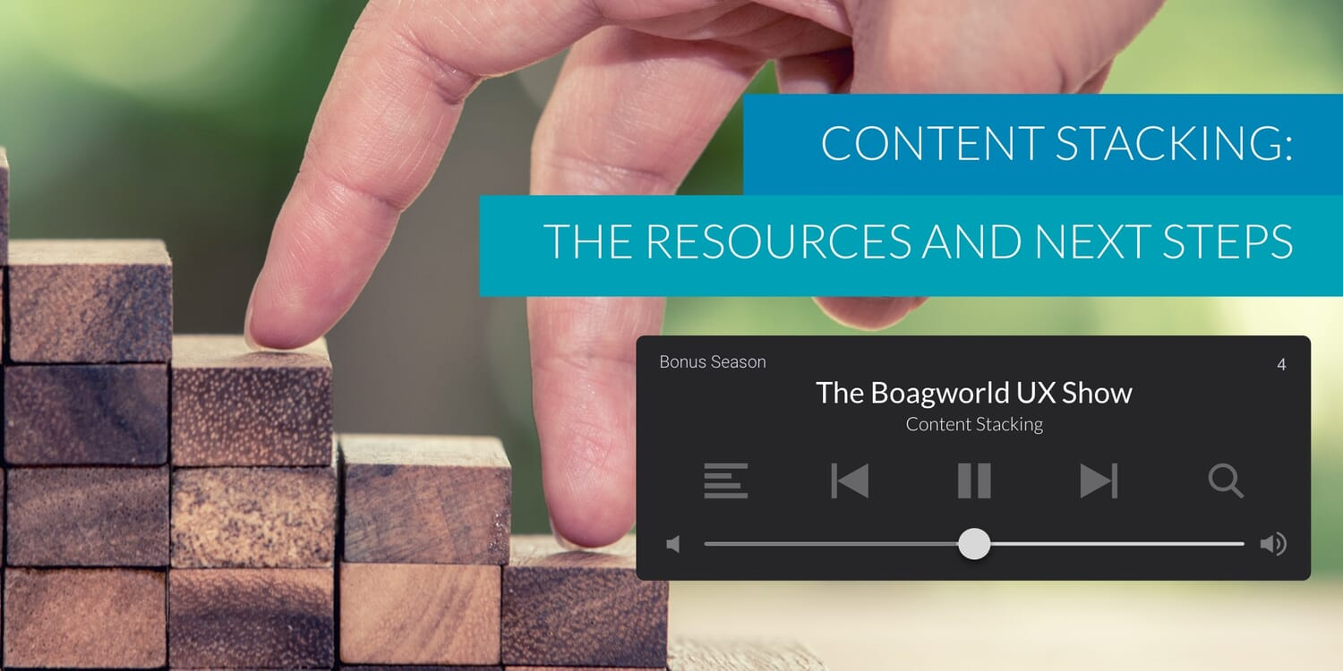 Content Stacking: The Resources and Next Steps - Boagworld Show