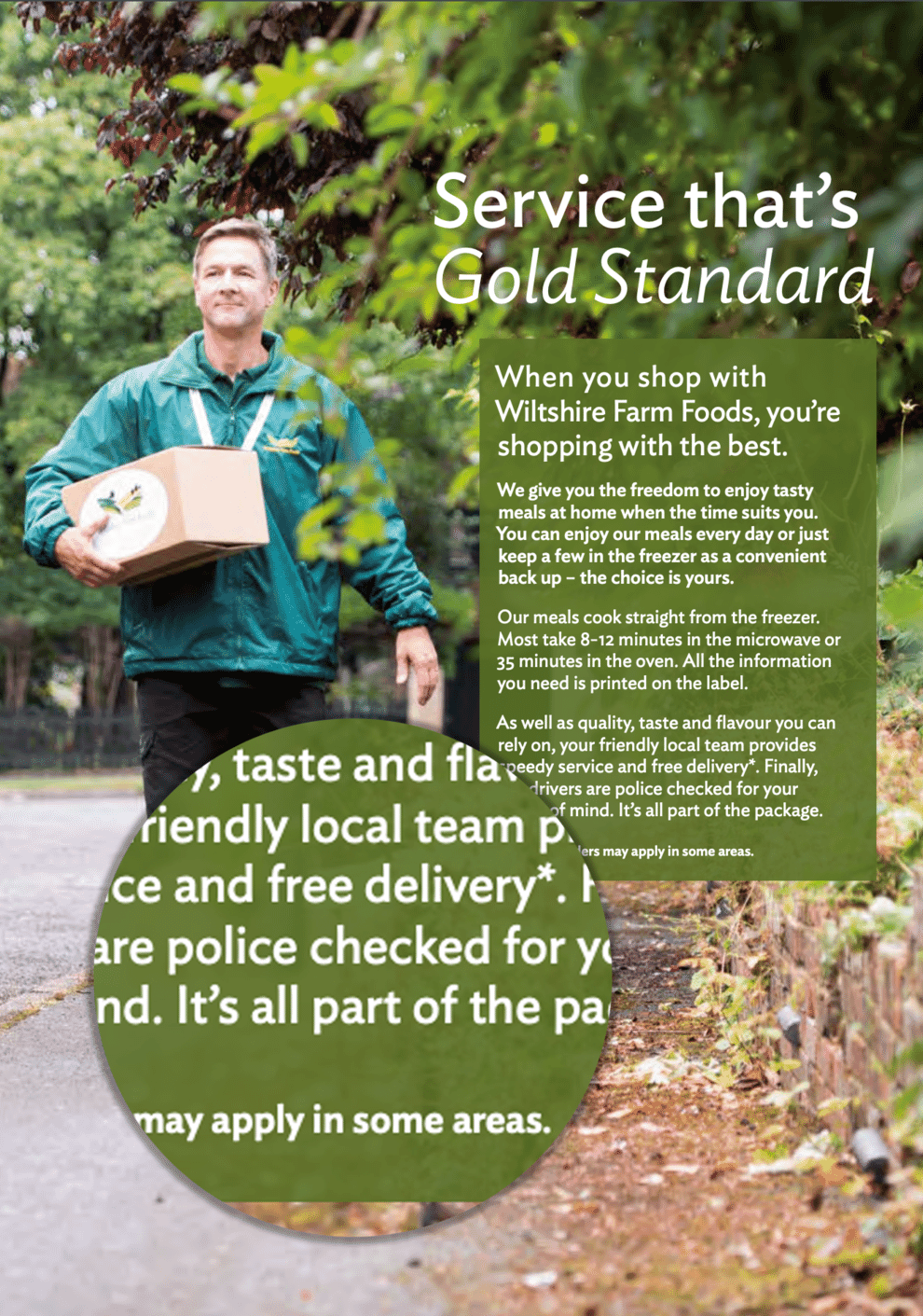 By offering free delivery and police checking drivers Wiltshire Farm Foods makes buying from them a 'no brainer' decision.